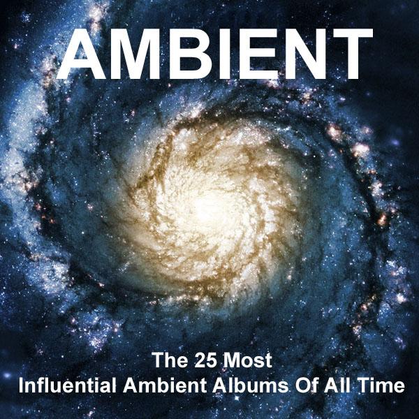 Ambient. 25 лучших в мире музыкальных альбомов.