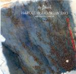 Harold Budd, Brian Eno – The Pearl
