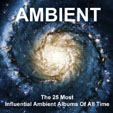 The 25 Most Influential Ambient Albums Of All Time